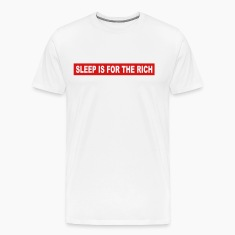 sleep is for the rich t-shirt