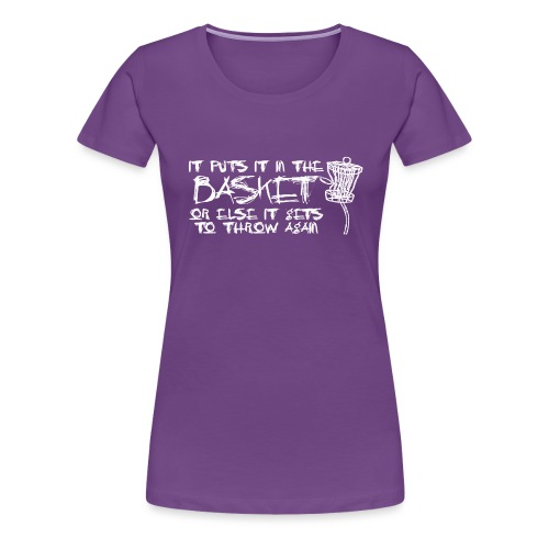 It Puts It In the Basket Disc Golf Shirt - Women's Fitted Tee - White Print - Women's Premium T-Shirt