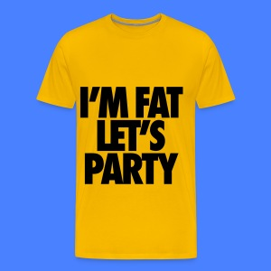 I'm Fat Let's Party T-Shirts - Men's Premium T-Shirt