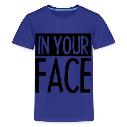 Kids T-Shirt - In Your Face - Kids' Premium T-Shirt