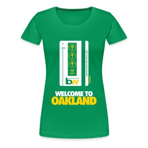 Welcome to Oakland - Women's Fitted Tee - Women's Premium T-Shirt
