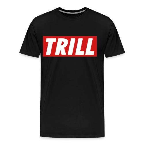 Trill Supreme Tee (Black) - Men's Premium T-Shirt