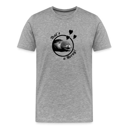 That's a Moray! Men's Shirt - Men's Premium T-Shirt