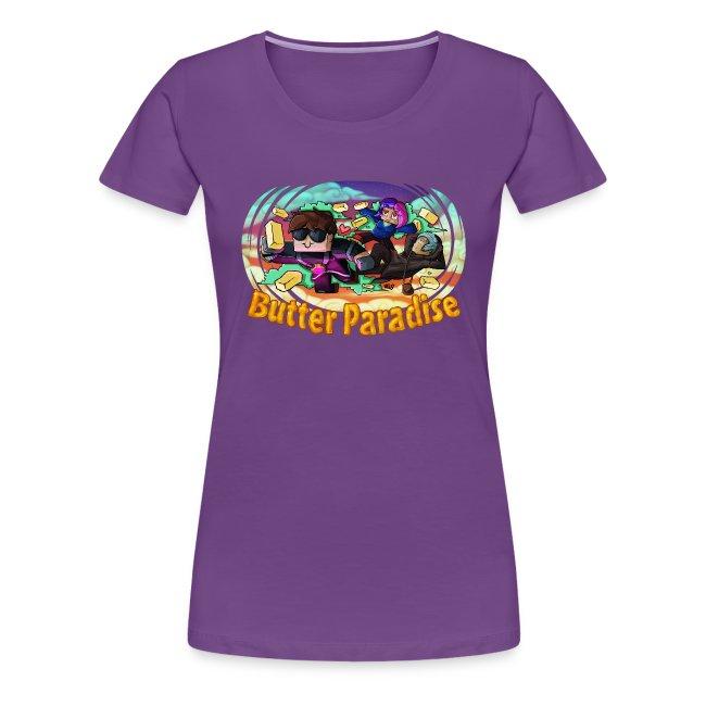 Ladies T Shirt: BUTTER PARADISE!
