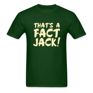 That's A Fact Jack! - Men's T-Shirt