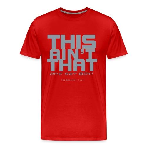 THIS AINT THAT ONE SET - Men's Premium T-Shirt