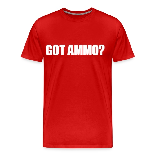 Got Ammo? Tshirt - Men's Premium T-Shirt