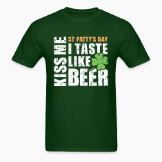 KISS ME I TASTE LIKE BEER- ST. PATRICK'S DAY