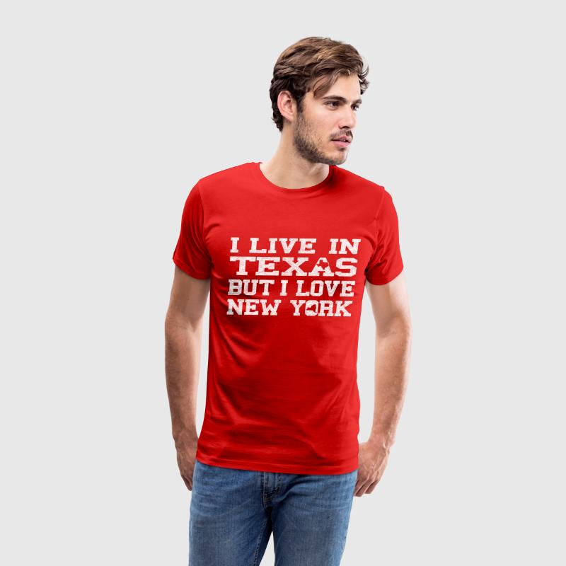 live_texas_love_new_york T-Shirts - Men's Premium T-Shirt
