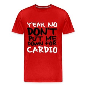No Cardio - Men's Premium T-Shirt