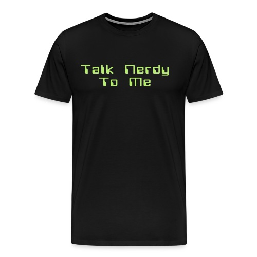 Talk Nerdy To Me - Men's Premium T-Shirt