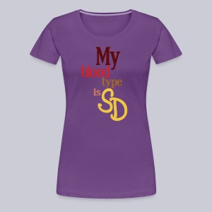 My Blood Type is SD - Women's Premium T-Shirt