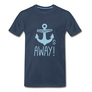 Anchors Away - Men's Premium T-Shirt