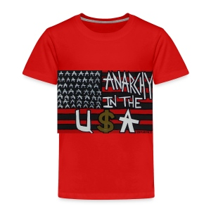 ANARCHY IN THE U$A - Toddler - Toddler Premium T-Shirt