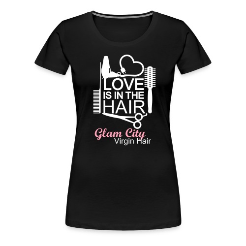 Love is in the hair - Women's Premium T-Shirt