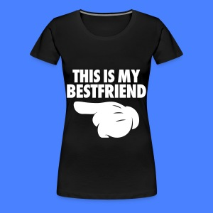 This Is My Bestfriend (Pointing Left) Women's T-Shirts - Women's Premium T-Shirt