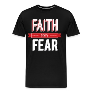 Big Men's Faith Over Fear Shirt  - Men's Premium T-Shirt