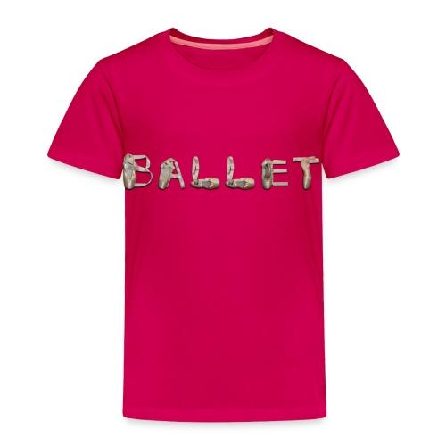 Ballet Toddler's Size - Toddler Premium T-Shirt