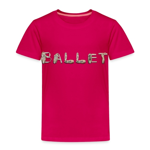 Ballet Toddler's Size - Toddler Premium T-Shirt