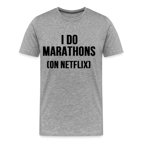 I Do Marathons (On Netflix) - Men's Premium T-Shirt