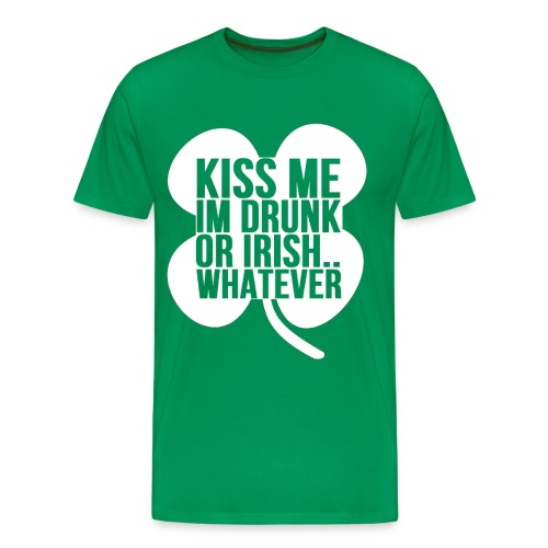 Kiss Me Im Drunk Or Irish - Men's Premium T-Shirt