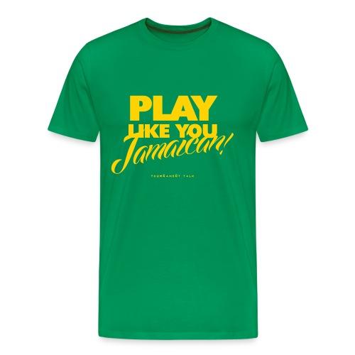 PLAY LIKE YOU JAM2 - Men's Premium T-Shirt