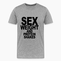 sex_weights_and_protein_shakes_tshirts