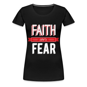 Women's Plus Size Faith Over Fear Shirt - Women's Premium T-Shirt