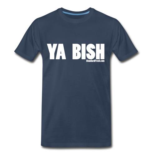 Ya Bish - Men's Premium T-Shirt