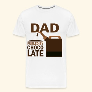 Dad Father's Day T-shirts fueled by chocolate - Men's Premium T-Shirt