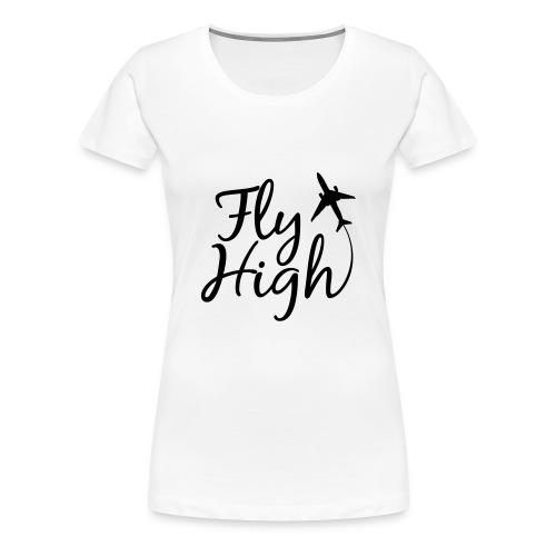 womens fly high - Women's Premium T-Shirt