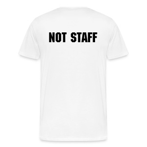 NOT STAFF - White - Men's Premium T-Shirt
