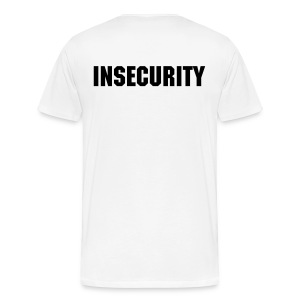 INSECURITY - White - Men's Premium T-Shirt