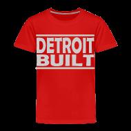 Baby & Toddler Shirts ~ Toddler Premium T-Shirt ~ Detroit Built