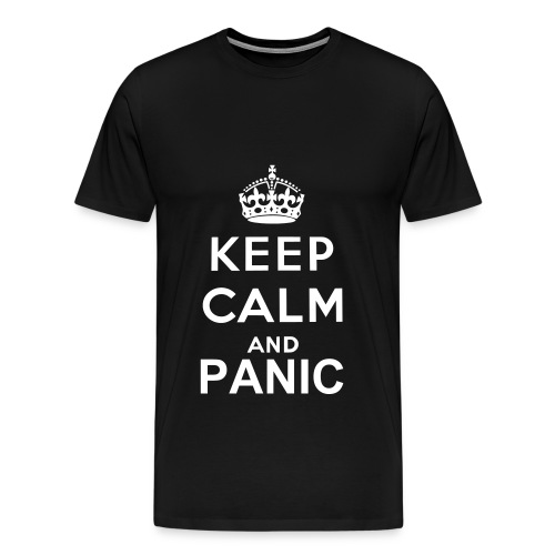 Keep Calm And PANIC - Men's Premium T-Shirt