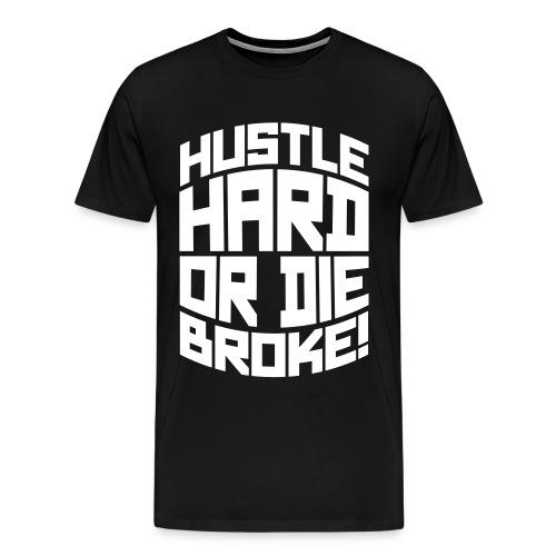 Hustle Hard  - Men's Premium T-Shirt