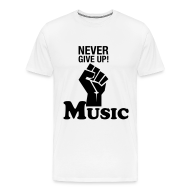 T-Shirts ~ Men's Premium T-Shirt ~  Never Give Up