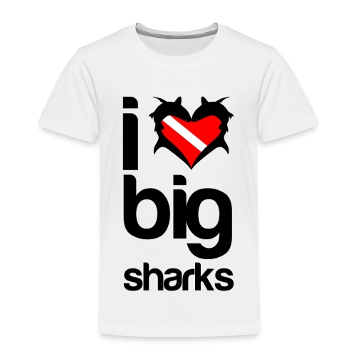 I Love Big Sharks T-Shirt - Toddler Premium T-Shirt