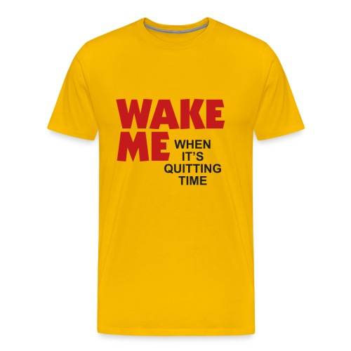 Moon - Wake Me When It's Quitting Time - Men's Premium T-Shirt