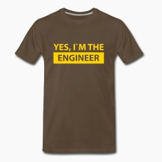 yes i´m the engineer T-Shirts