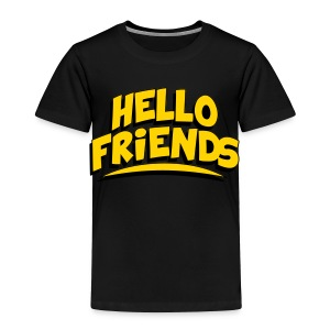 Hello Friends Toddler T-Shirt - Toddler Premium T-Shirt