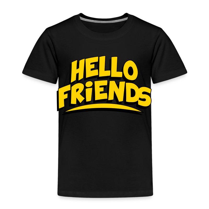 Hello Friends Toddler T-Shirt - Toddler Premium T-Shirt