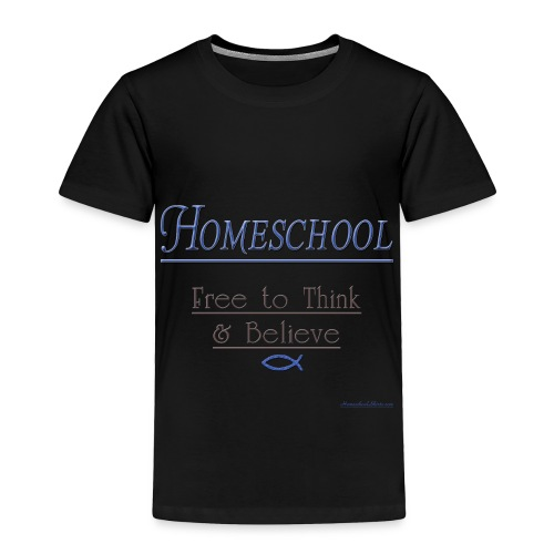 Homeschool Freedom - Toddler Premium T-Shirt