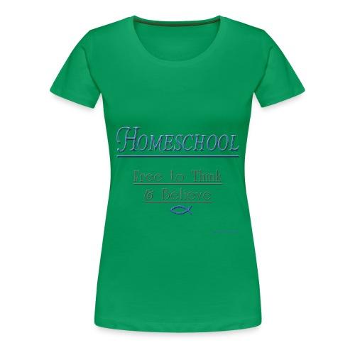 Homeschool Freedom - Women's Premium T-Shirt