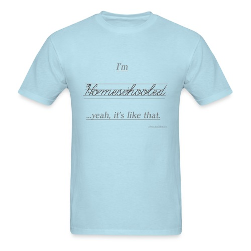 Yeah, It's Like That Homeschool - Men's T-Shirt