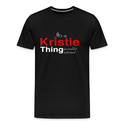 ~JBG~ It's a Kristie thing - Men's Premium T-Shirt