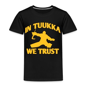 In Tuukka We Trust - Toddler Premium T-Shirt