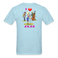 T-Shirts ~ Men's T-Shirt ~ I Love Jazz