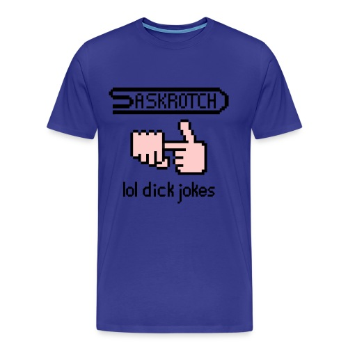 Saskrotch Dick Jokes - Men's Premium T-Shirt