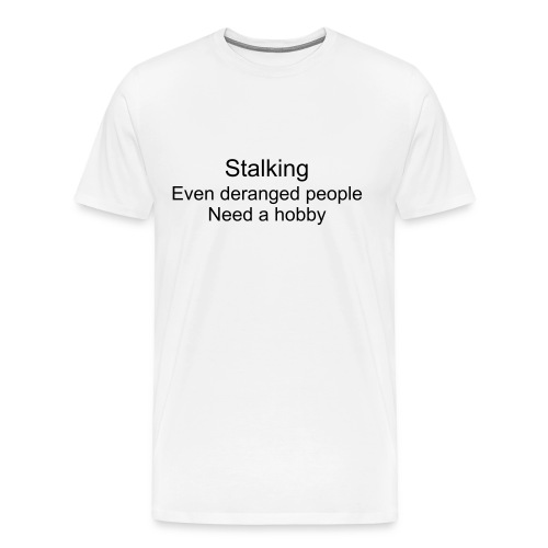 Stalking - Men's Premium T-Shirt